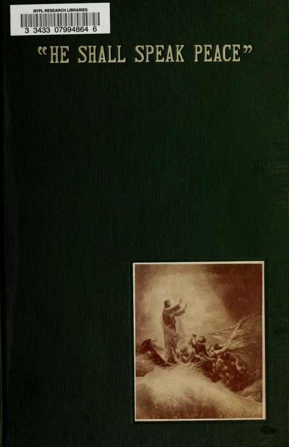 "William Frederick, comp Butler - ""He shall speak peace."" Love: the path to Paradise--present: eternal"