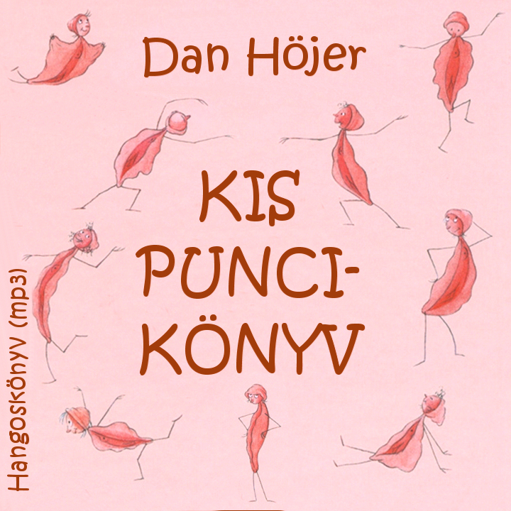 Höjer, Dan: Kis punci-könyv - Hangoskönyv (mp3)