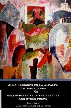 Cover of: Alucinaciones en la alfalfa y otros poemas = | Griselda García