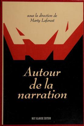 Cover of: Autour de la narration | publié sous la direction de Marty Laforest.
