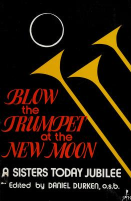 Cover of: Blow the trumpet at the new moon | edited by Daniel Durken.