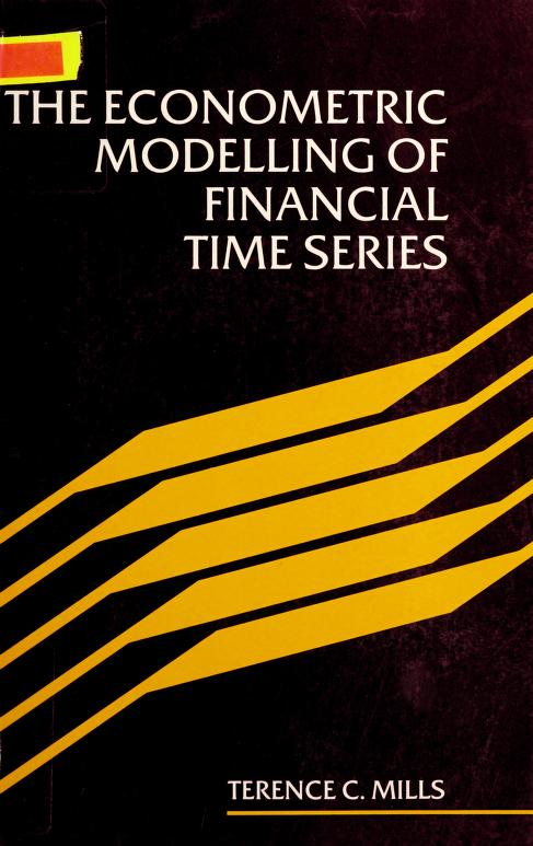 Econometric modelling of financial time series by T. C. Mills
