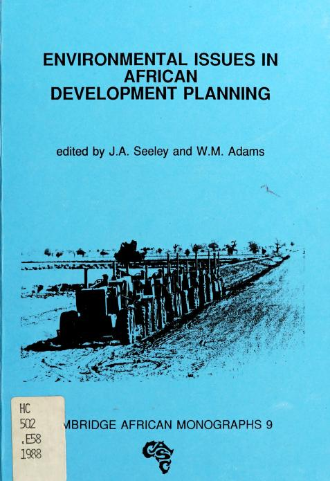 Environmental issues in African development planning by edited by J.A. Seeley and W.M. Adams.
