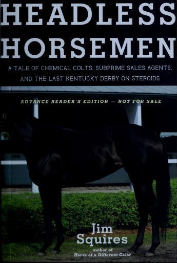 Headless horsemen by James D. Squires
