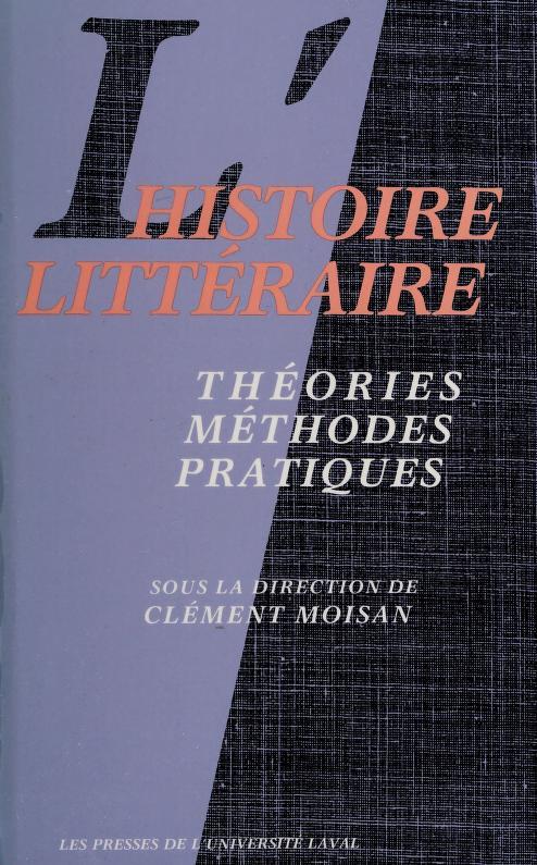 L' Histoire littéraire by sous la direction de Clément Moisan.