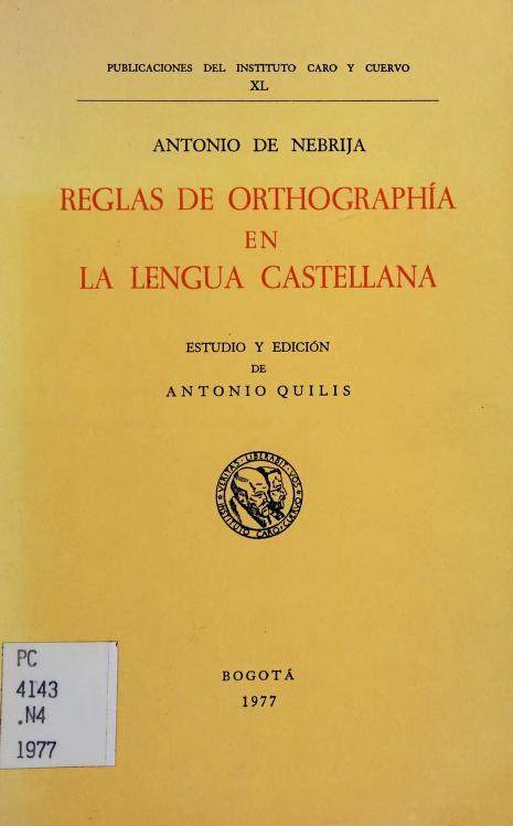 Reglas de orthographía en la lengua castellana by Antonio de Nebrija