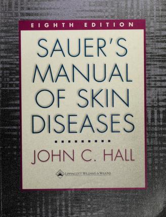 Cover of: Sauer's manual of skin diseases | John C. Hall