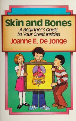 Cover of: Skin and bones | Joanne E. De Jonge